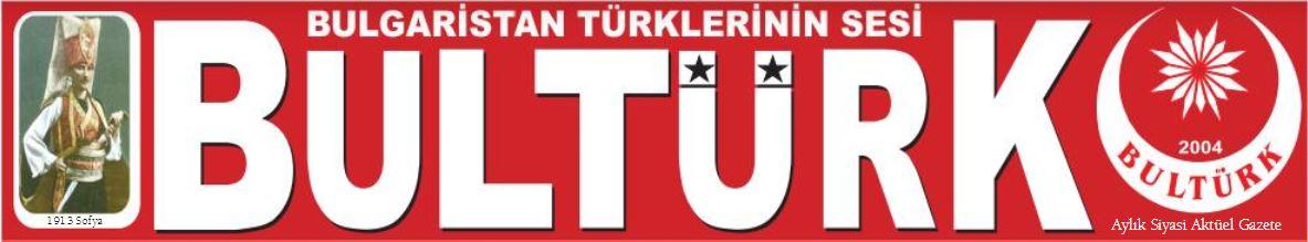 BULTÜRK Gazetesi - Bulgaristan Türklerinin Sesi Gazetesi
