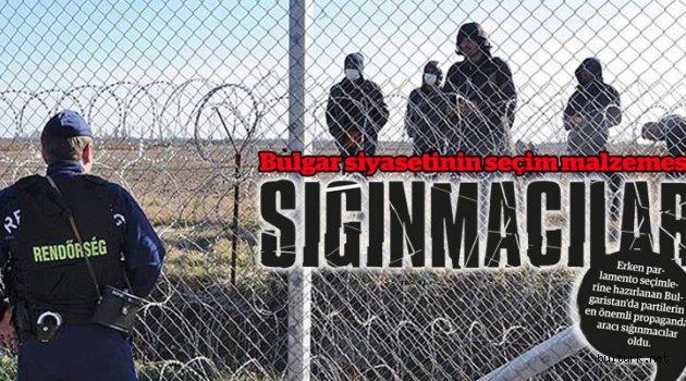 Bulgar siyasetinin seçim malzemesi: Sığınmacılar