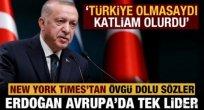 New York Times: Erdoğan, Avrupa'nın sorunlarını çözen tek lider