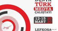 Dünya Türk Medya Çalıştayı KKTC'de