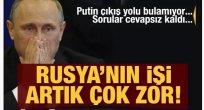 Rusya'nın işi artık çok zor! Putin çıkış yolu bulamıyor...